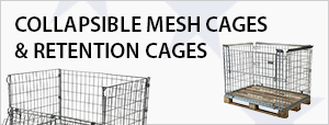 Collapsible Mesh Cages & Retention Cages